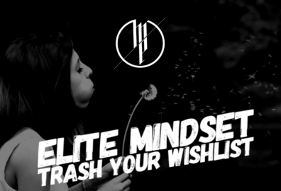 ELITE Mindset - Trash Your Wishlist